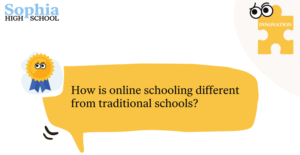 How is online schooling different from traditional schools