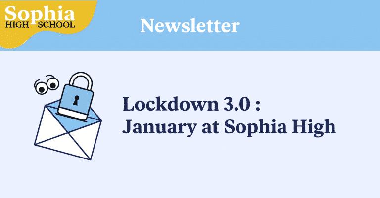Newsletter January Lockdown 3 Sophia High School